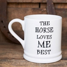 The Horse Loves Me Best Mug by Sweet William