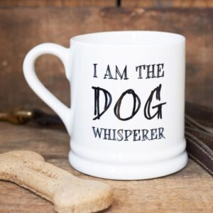 I Am The Dog Whisperer Mug by Sweet William